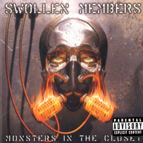 Swollen Members - Monsters in the closet