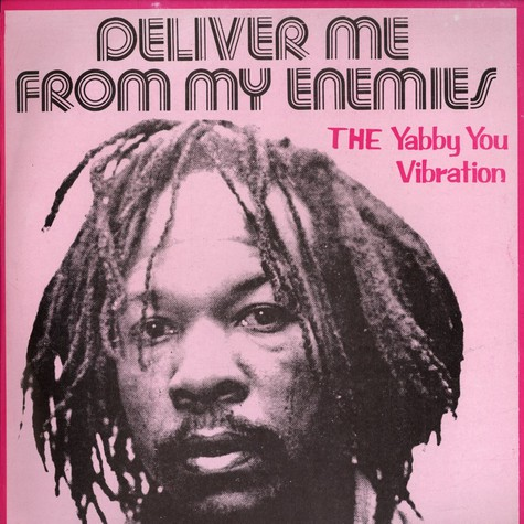 Yabby You - Deliver me from my enemies