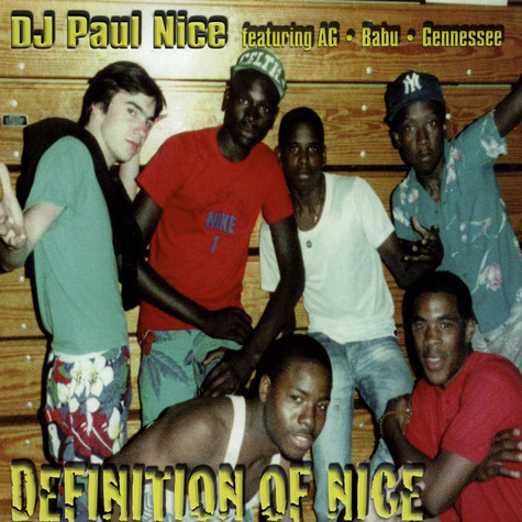 Paul Nice - Definition Of Nice feat. AG, Babu, Gennessee