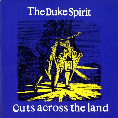 Duke Spirit, The - Cuts across the land
