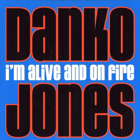 Danko Jones - I'm alive and on fire