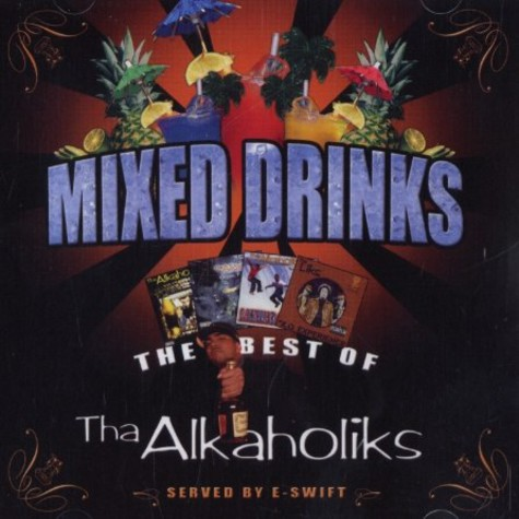 Alkaholiks - Mixed drinks - the best of Tha Alkaholiks