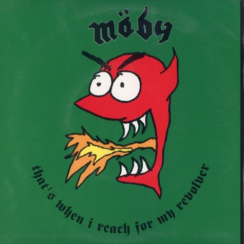 Moby - That's when i reach out for my revolver