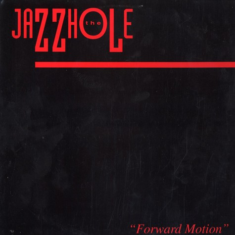 Jazzhole, The - Forward motion