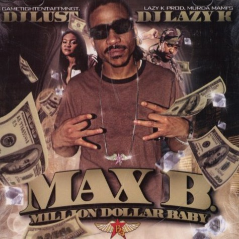 Max B, DJ Lust & DJ Lazy B - Million dollar baby