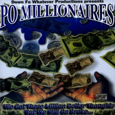 Po Millionaires - We got these million dollar thoughts but we still on broke