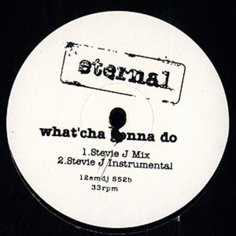 Eternal - What 'cha gonna do