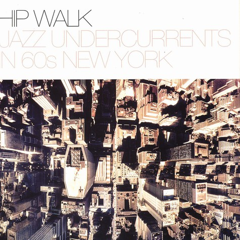 Hip Walk - Jazz Undercurrents In 60s New York