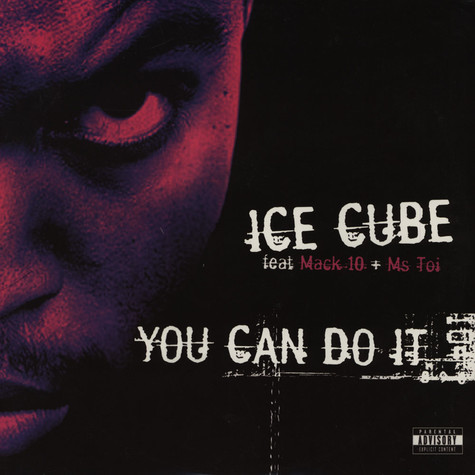 Ice Cube - You can do it feat. Mack 10 & Ms Toi