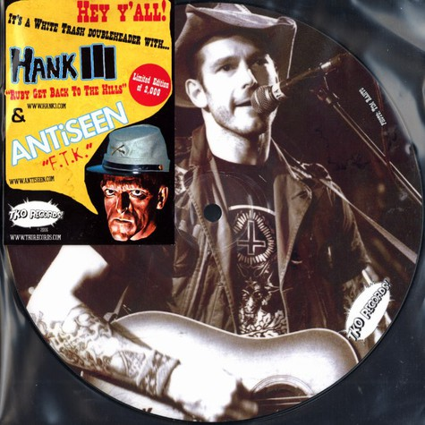 Hank III / Antiseen - Ruby get back to the hills / f.t.k.