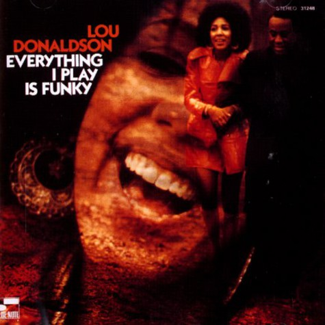 Lou Donaldson - Everything i play is funky
