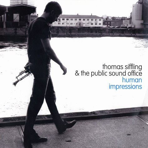 Thomas Siffling & The Public Sound Office - Human impressions