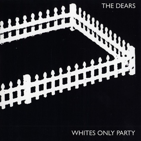 Dears, The - Whites only party