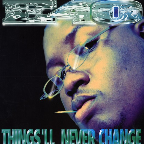 E-40 - Things'll never change