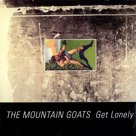Mountain Goats, The - Get lonely