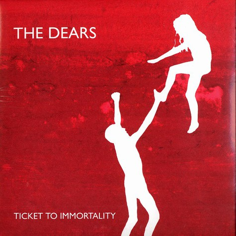 Dears, The - Ticket to immortality