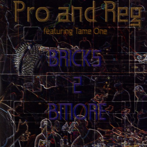 Pro And Reg - Bricks 2 Bmore feat. Tame One