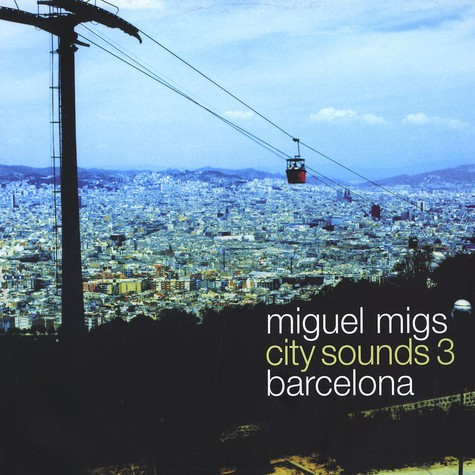 Miguel Migs - City sounds 3 - Barcelona