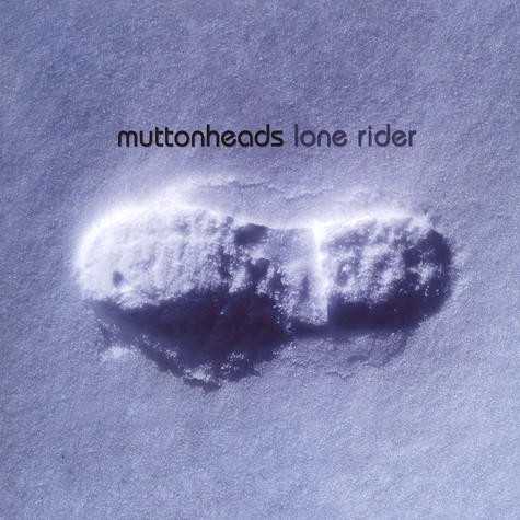 Muttonheads - Lone rdier