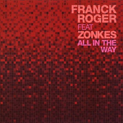 Franck Roger - All in the way feat. Zonkes