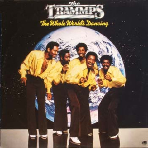 The Trammps - The Whole World's Dancing