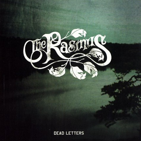 Rasmus, The - Dead letters