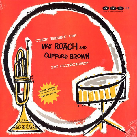 Max Roach & Clifford Brown - The best of Max Roach & Clifford Brown in concert