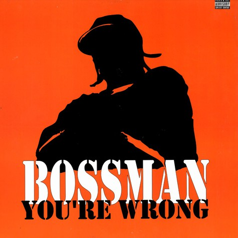 Bossman - You're Wrong