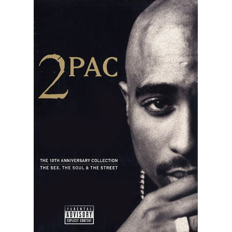 2Pac - The 10th anniversary collection - the sex, the soul & the street