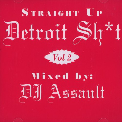 DJ Assault - Straight up Detroit shit Volume 2