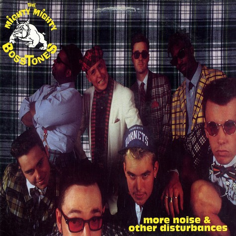 Mighty Mighty Bosstones, The - More noise & other disturbances