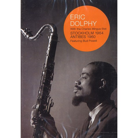 Eric Dolphy - Stockholm 1964 / Antibes 1960