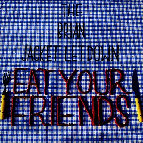 Brian Jack Letdown, The - Eat your friends