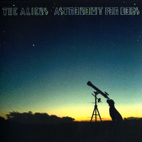 Aliens, The - Astronomy for dogs