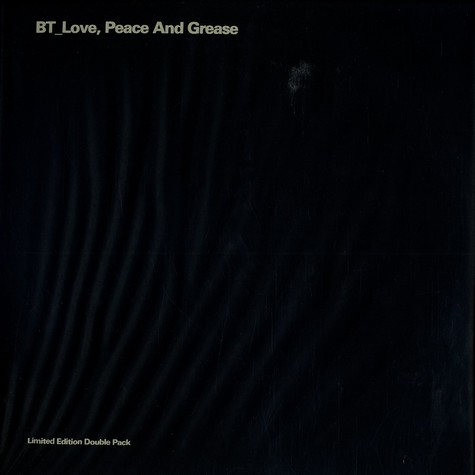 BT - Love, peace and grease