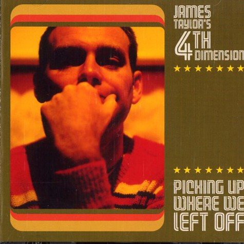 James Taylor's 4th Dimension - Picking up where we left off