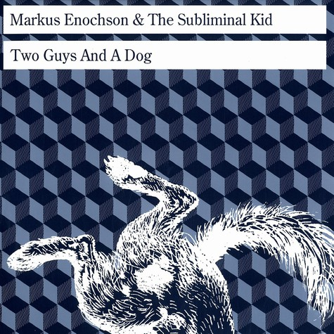Markus Enochson & The Subliminal Kid - Two guys and a dog