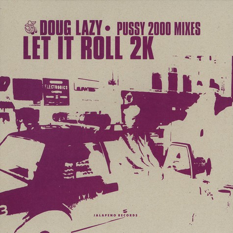 Doug Lazy - Let it roll 2k Pussy 2000 mixes