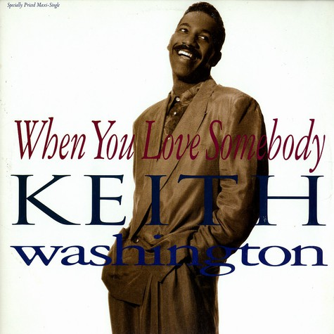 Keith Washington - When you love somebody