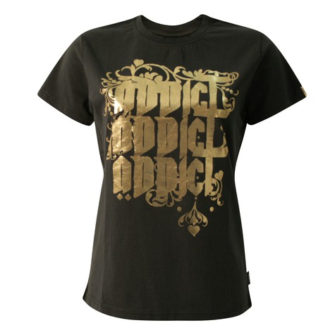 Addict - 4 time Women T-Shirt
