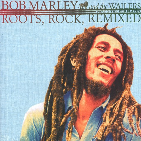 Bob Marley & The Wailers - Roots, rock, remixed - part 2: the dub plates