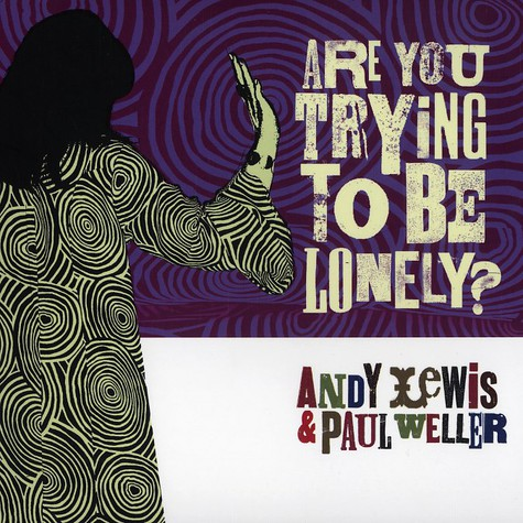 Andy Lewis & Paul Weller - Are you trying to be lonely?