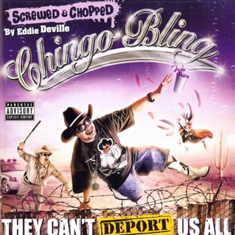 Chingo Bling - The can't deport us all - srewed & chopped