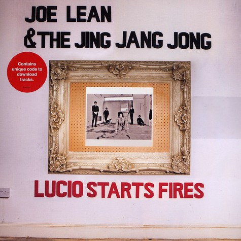 Joe Lean & The Jing Jang Jong - Lucio starts fires
