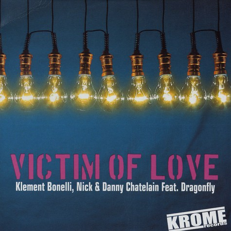 Klement Bonelli, Nick & Dany Chatelain - Victim of love feat. Dragonfly