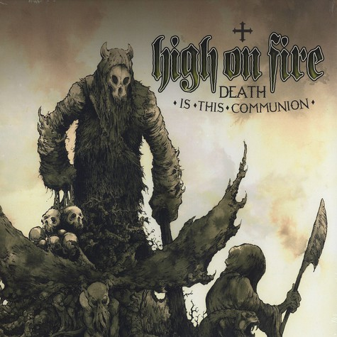High On Fire - Death is this communion