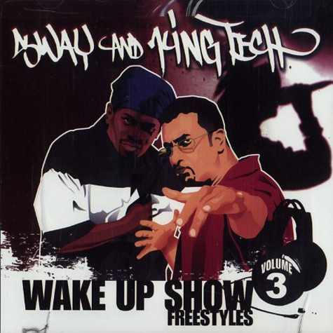 Sway & King Tech - Wake up show freestyles volume 3
