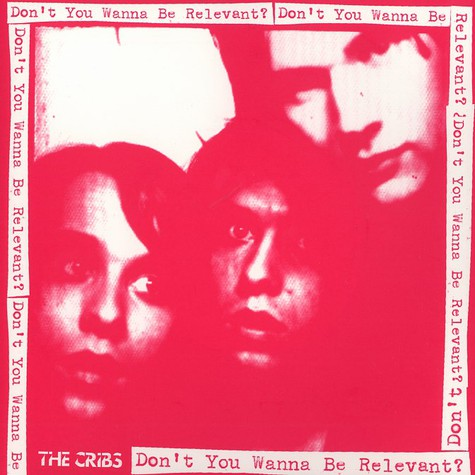 Cribs, The - Don't you wanna be relevant?