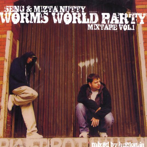 Seng & Mizta Nutty - Worms world party mixtape volume 1