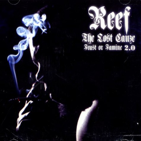 Reef The Lost Cauze - Feast or famine 2.0